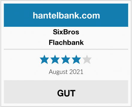 SixBros Flachbank Test