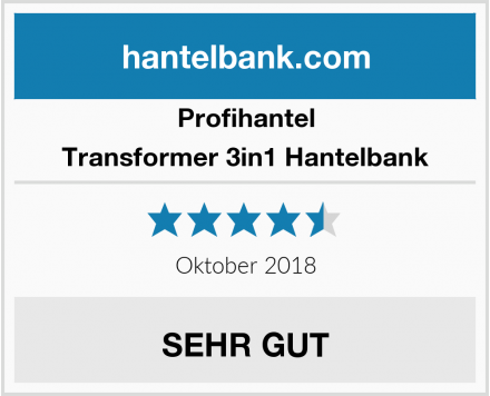 Profihantel Transformer 3in1 Hantelbank Test